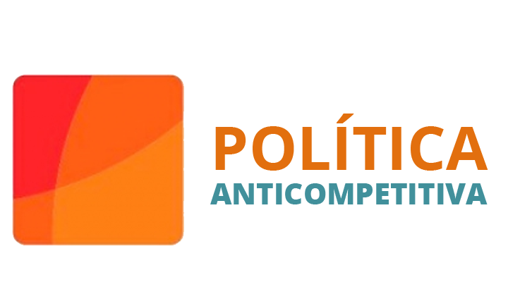 polí­tica anticompetitiva